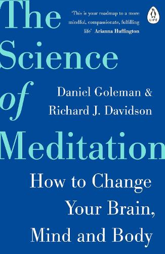The Science of Meditation: How to Change Your Brain, Mind and Body (Paperback)