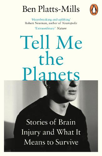 Tell Me the Planets: Stories of Brain Injury and What It Means to Survive (Paperback)