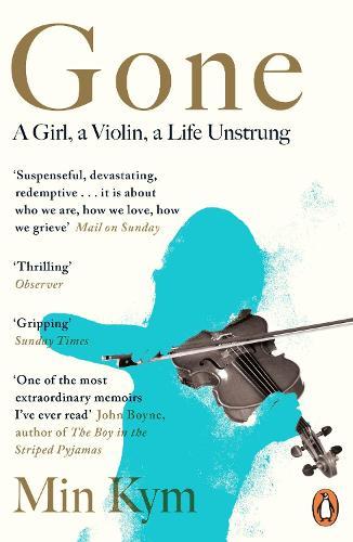 Gone: A Girl, a Violin, a Life Unstrung (Paperback)