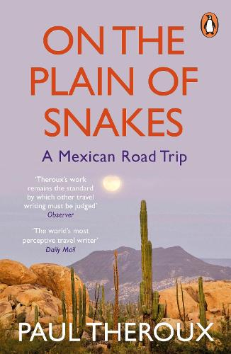 On the Plain of Snakes: A Mexican Road Trip (Paperback)