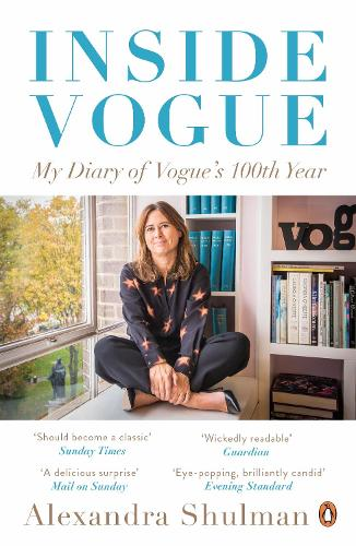 Inside Vogue: My Diary Of Vogue's 100th Year (Paperback)