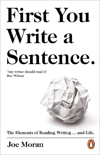 """First You Write A Sentence"" - The Art of Great Writing with Professor Joe Moran"