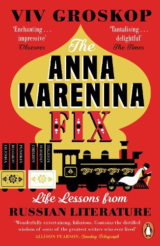 The Anna Karenina Fix: Life Lessons from Russian Literature (Paperback)