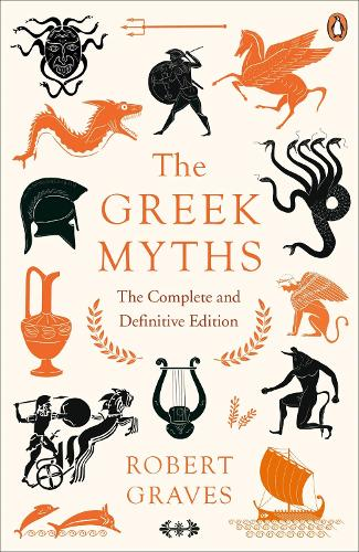 The Greek Myths: The Complete and Definitive Edition (Paperback)