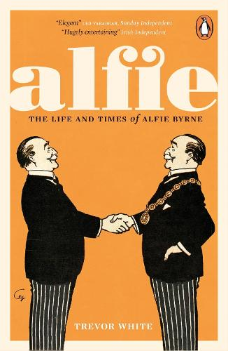 Alfie: The Life and Times of Alfie Byrne (Paperback)