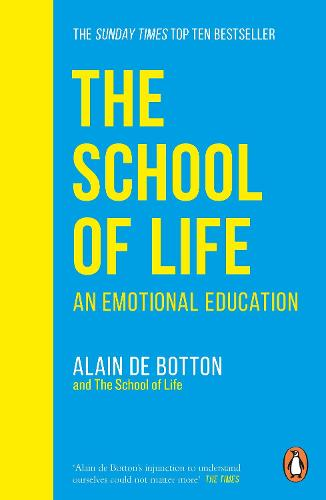 The School of Life: An Emotional Education (Paperback)