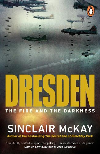 Dresden: The Fire and the Darkness (Paperback)