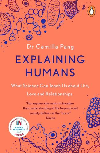 Explaining Humans: What Science Can Teach Us About Life, Love and Relationships (Paperback)