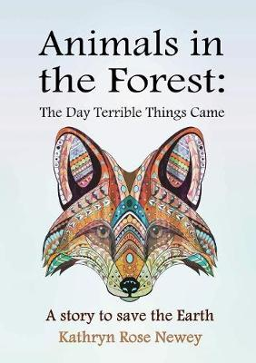 Animals in the Forest: The Day Terrible Things Came (Paperback)
