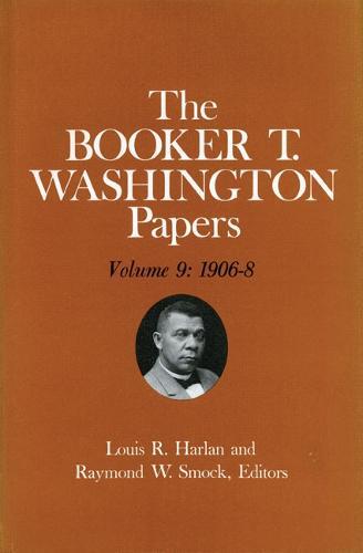 Booker T. Washington Papers Volume 9: 1906-8.  Assistant editor, Nan E. Woodruff (Hardback)