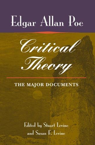 Poe's Critical Theory: THE MAJOR DOCUMENTS (Hardback)