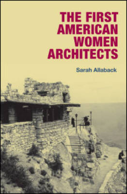 The First American Women Architects (Hardback)