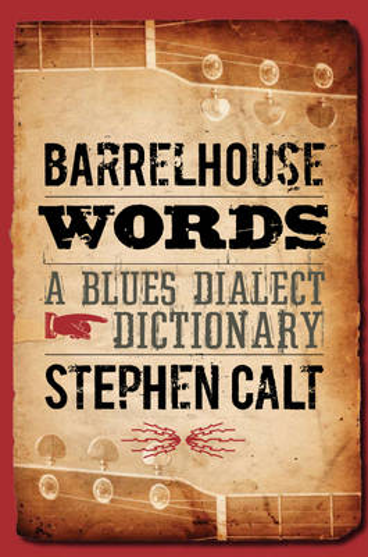 Barrelhouse Words: A Blues Dialect Dictionary (Hardback)