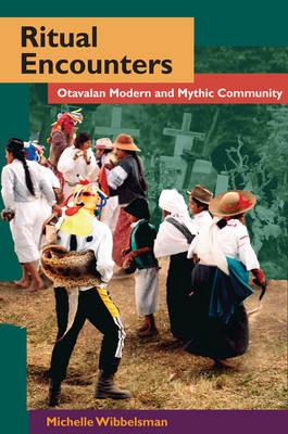 Ritual Encounters: Otavalan Modern and Mythic Community - Interp Culture New Millennium (Hardback)