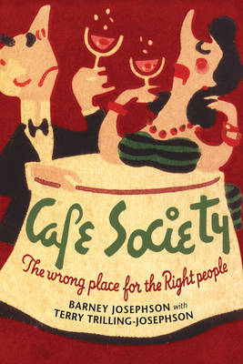 Cafe Society: The wrong place for the Right people - Music in American Life (Hardback)