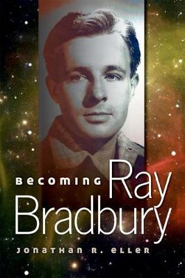 Becoming Ray Bradbury (Hardback)