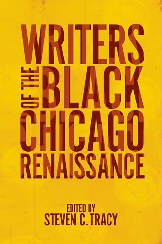 Writers of the Black Chicago Renaissance (Hardback)