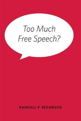 Too Much Free Speech? (Hardback)