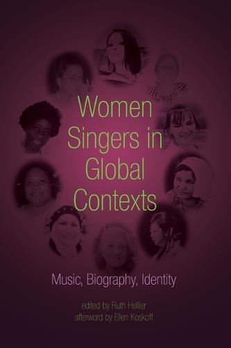 Women Singers in Global Contexts: Music, Biography, Identity (Hardback)