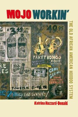 Mojo Workin': The Old African American Hoodoo System (Hardback)
