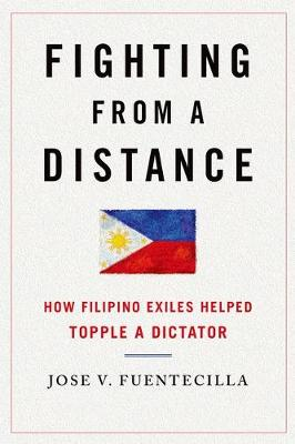 Fighting from a Distance: How Filipino Exiles Helped Topple a Dictator - Asian American Experience (Hardback)