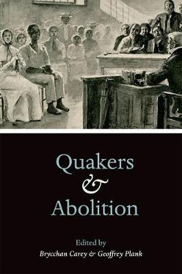 Quakers and Abolition (Hardback)