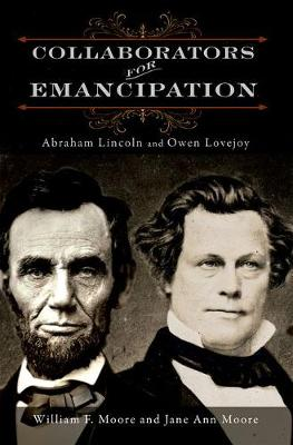 Collaborators for Emancipation: Abraham Lincoln and Owen Lovejoy (Hardback)
