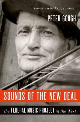 Sounds of the New Deal: The Federal Music Project in the West - Music in American Life (Hardback)