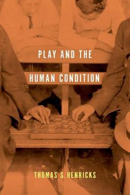Play and the Human Condition (Hardback)