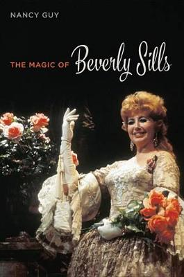 The Magic of Beverly Sills - Music in American Life (Hardback)
