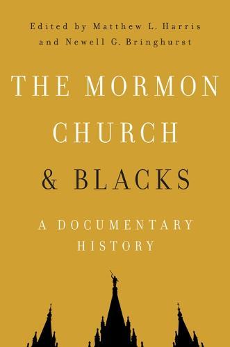 The Mormon Church and Blacks: A Documentary History (Hardback)