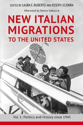 New Italian Migrations to the United States: Vol. 1: Politics and History since 1945 (Hardback)