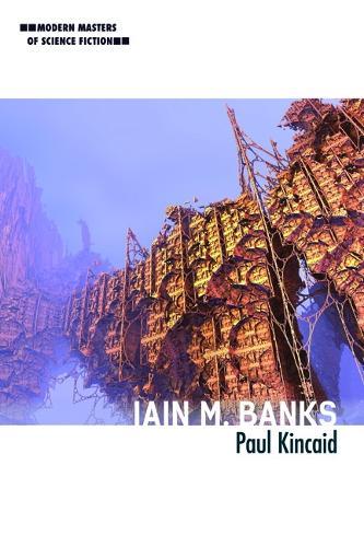 Iain M. Banks - Modern Masters of Science Fiction (Hardback)