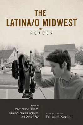 Latina/o Midwest Reader - Latinos in Chicago and Midwest (Hardback)