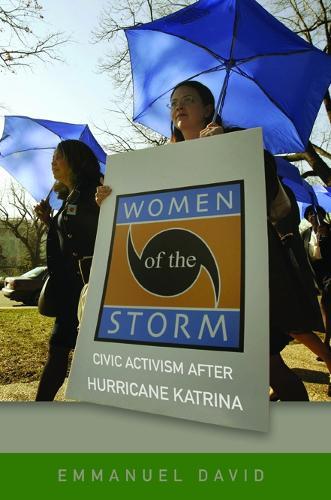 Women of the Storm: Civic Activism after Hurricane Katrina (Hardback)