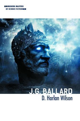 J. G. Ballard - Modern Masters of Science Fiction (Hardback)