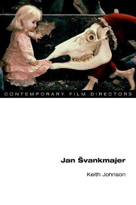 Jan Svankmajer - Contemporary Film Directors (Hardback)