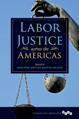 Labor Justice across the Americas - Working Class in American History (Hardback)