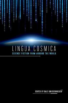 Lingua Cosmica: Science Fiction from around the World (Hardback)