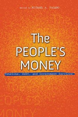 The People's Money: Pensions, Debt, and Government Services - The Urban Agenda (Hardback)