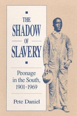 The Shadow of Slavery: Peonage in the South, 1901-1969 (Paperback)