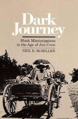 Dark Journey: Black Mississippians in the Age of Jim Crow (Paperback)