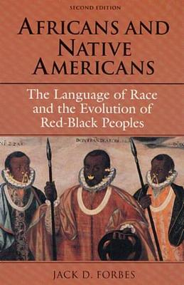 Africans and Native Americans: The Language of Race and the Evolution of Red-Black Peoples (Paperback)
