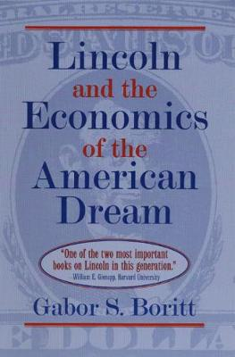Lincoln and the Economics of the American Dream (Paperback)