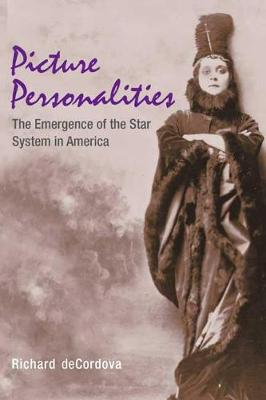 Picture Personalities: The Emergence of the Star System in America (Paperback)