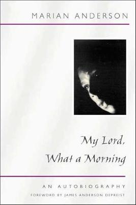 My Lord, What a Morning: an Autobiography (Paperback)