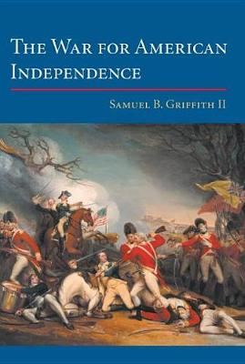 The War for American Independence: From 1760 to the Surrender at Yorktown in 1781 (Paperback)