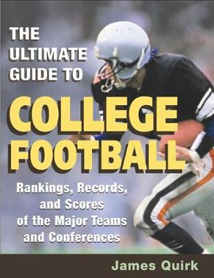 The Ultimate Guide to College Football: Rankings, Records, and Scores of the Major Teams and Conferences - Sport and Society (Paperback)