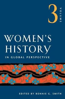Women's History in Global Perspective, Volume 3 (Paperback)