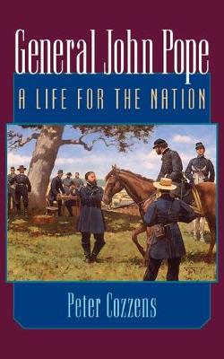 General John Pope: A LIFE FOR THE NATION (Paperback)